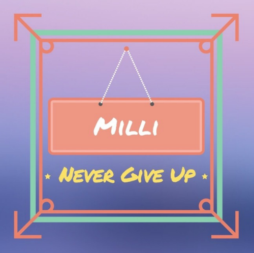 milli never give up